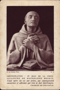 St. John of the Cross sculture by Magdeleine Weerts Our whole life is a prayer, a loving an adoring contemplation that nothing must interrupt -  Charles de Fouchauld
